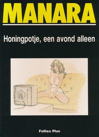 Honingpotje een avond Alleen van Milo Manara